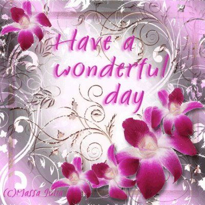 Have A Wonderful Day Dear Mel Thank You For This Gracious Message