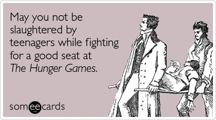 Hunger Games! via someecards.com: Funny, Hunger Games, Hungergames, Movie, The Hunger Game