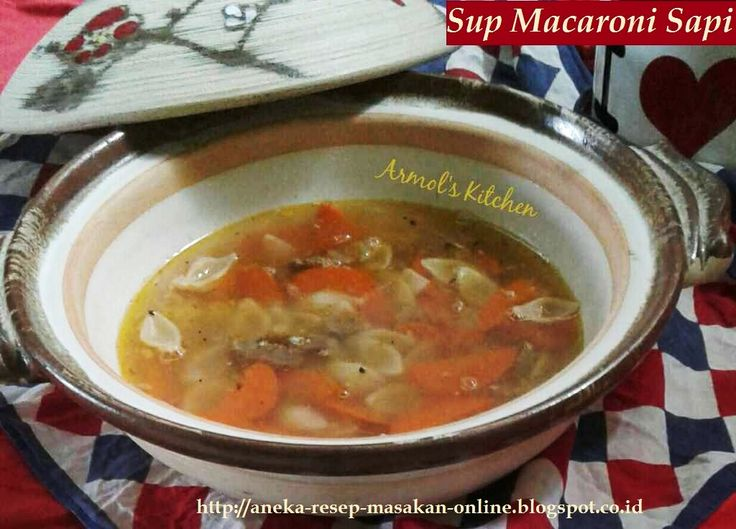 Sup Macaroni Sapi  https://aneka-resep-masakan-online.blogspot.co.id/2016/09/resep-sup-macaroni-sapi.html