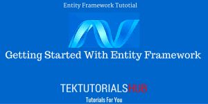 Getting Started with Entity Framework