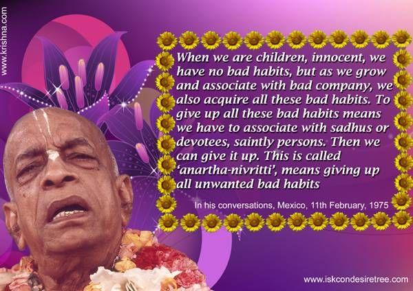 Srila Prabhupada on Giving up Unwanted Bad Habits