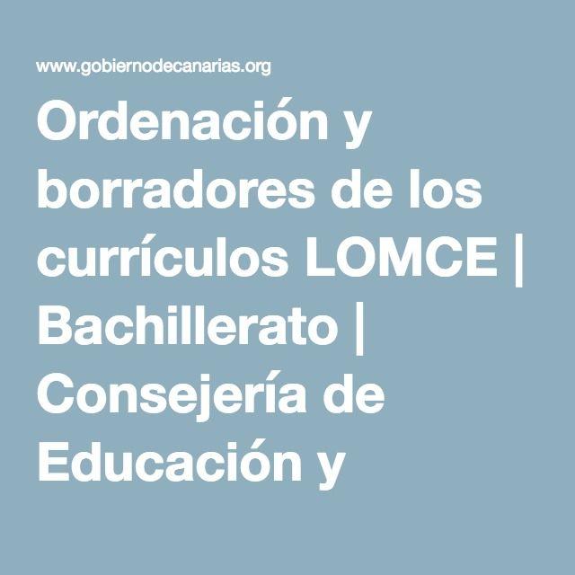 Ordenación y borradores de los currículos LOMCE | Bachillerato | Consejería de Educación y Universidades | Gobierno de Canarias
