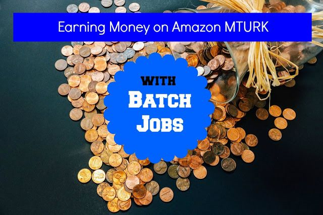 MTURK - Work from Home - What are Batches? ~ TJ Homeschooling