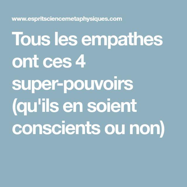 Tous les empathes ont ces 4 super-pouvoirs (qu'ils en soient conscients ou non)