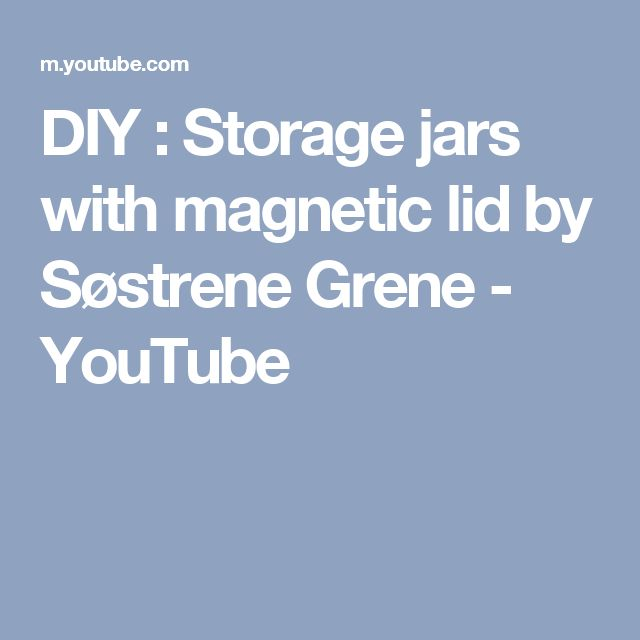 DIY : Storage jars with magnetic lid by Søstrene Grene - YouTube