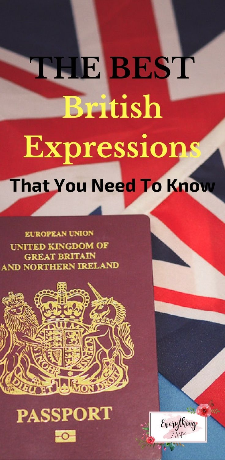 The Best British Expressions That You Need To Know