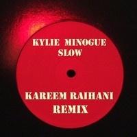 Kylie Minogue - Slow - Kareem Raïhani Remix by Kareem Raïhani on SoundCloud