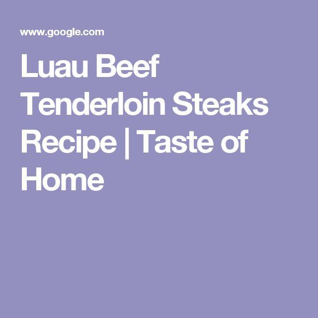 Luau Beef Tenderloin Steaks Recipe | Taste of Home