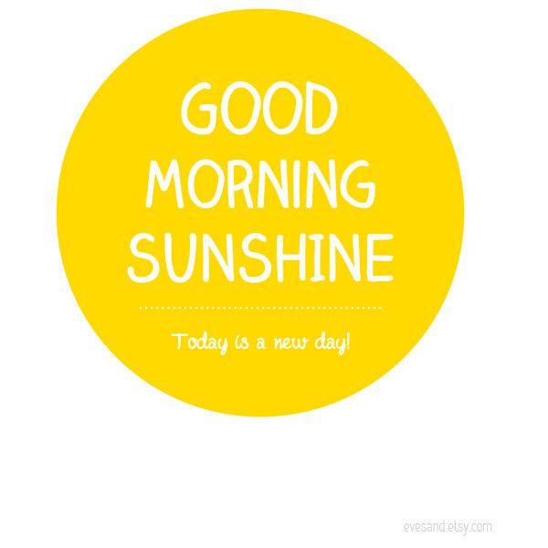 Good Morning Sunshine Words : Best good morning images on pinterest biblical verses