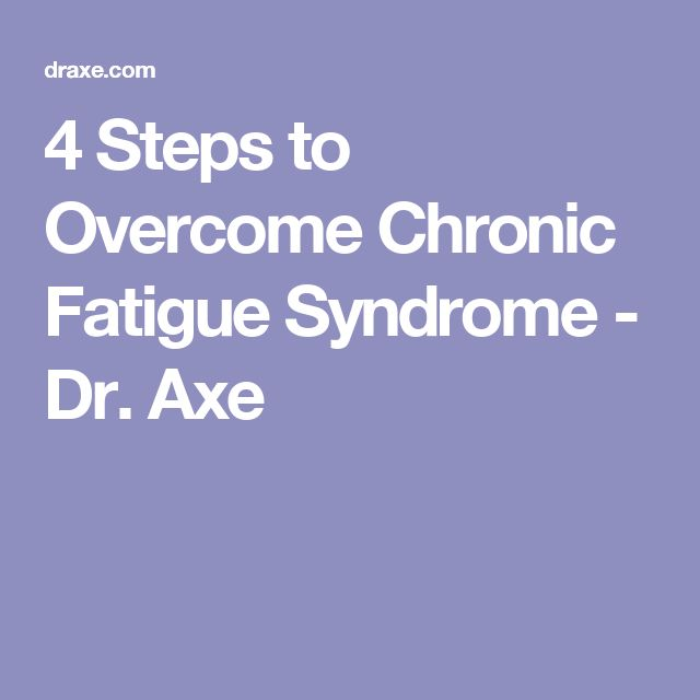 4 Steps to Overcome Chronic Fatigue Syndrome - Dr. Axe