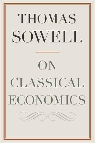 Thomas Sowell On Classical Economics
