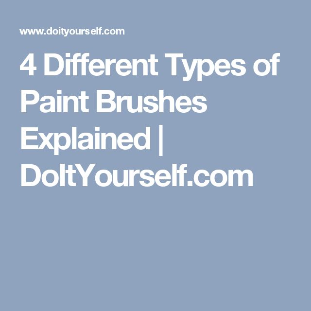 4 Different Types of Paint Brushes Explained | DoItYourself.com