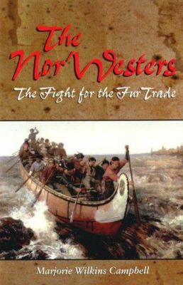 For 42 years, the Nor'Westers dominated the fur trade in Canada's northwest.