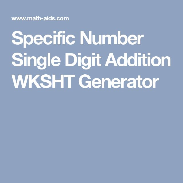 Specific Number Single Digit Addition WKSHT Generator | Mathie ...