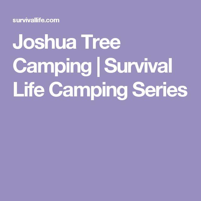 Joshua Tree Camping | Survival Life Camping Series