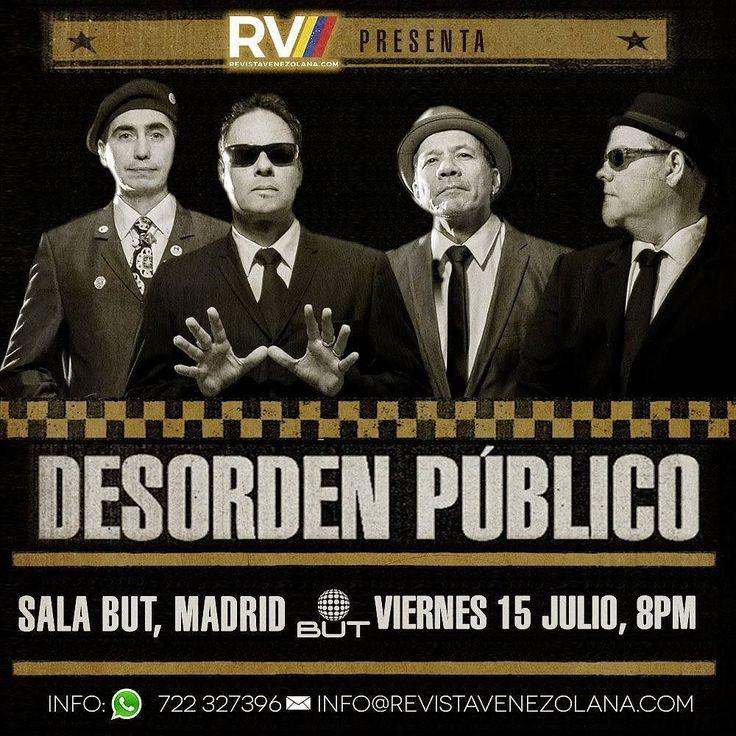 """En el Marco de su euro tour  la banda de Ska Venezolana Desorden Publico. Tendrá su gran concierto en Madrid este Viernes 15 de Julio en la sala But. Desee las 20:00 horas comenzará lo que será el concierto Venezolano en Madrid. ALLA CAYO LA TIERRA TIEMBLA POLITICOS PARALITICOS TODO ESTA MUY NORMAL  Y SU ÚLTIMO EXITO """" LOS QUE SE QUEDAN LOS QUE SE VAN"""" Las entradas anticipadas tienen un precio de 23 euros Generales y 33 las Vip. Sitios de venta Físico... - Antojos Araguaney las tablas y…"""