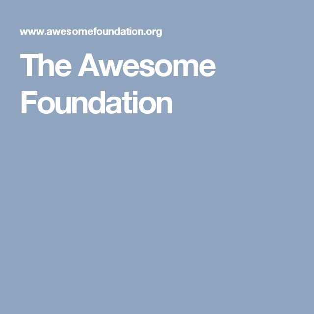 The Awesome Foundation