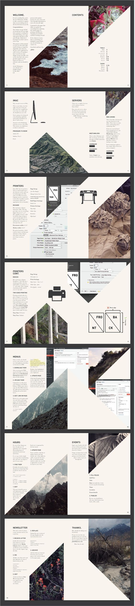 Designed by Jake Hill. I am inspired by the angled cropping of the images. It creates great eye movement, and visual interest. There's a great balance of negative and positive space throughout the layouts.: