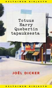 http://www.adlibris.com/fi/product.aspx?isbn=9513173054 | Nimeke: Totuus Harry Quebertin tapauksesta - Tekijä: Joel Dicker - ISBN: 9513173054 - Hinta: 25,80 €