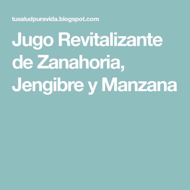 Jugo Revitalizante de Zanahoria, Jengibre y Manzana