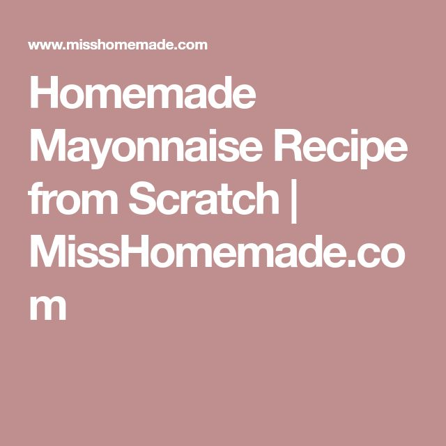 Homemade Mayonnaise Recipe from Scratch | MissHomemade.com