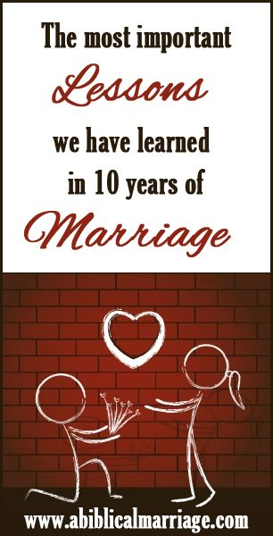 The Most Important Lessons I've Learned in 10 Years of Marriage - A Biblical Marriage