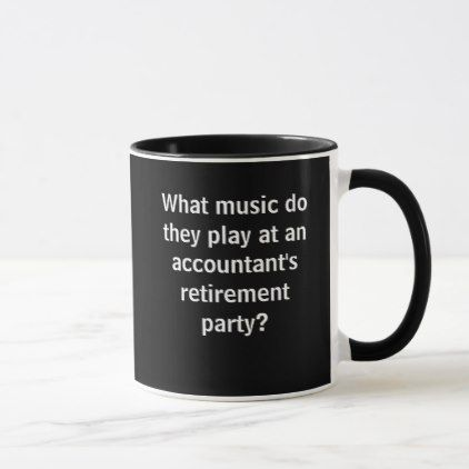 Funny Accountant Retirement Joke Pun Quote Mug - home gifts ideas decor special unique custom individual customized individualized