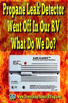 Propane Leak Detector Went Off In Our RV.  What Do We Do?