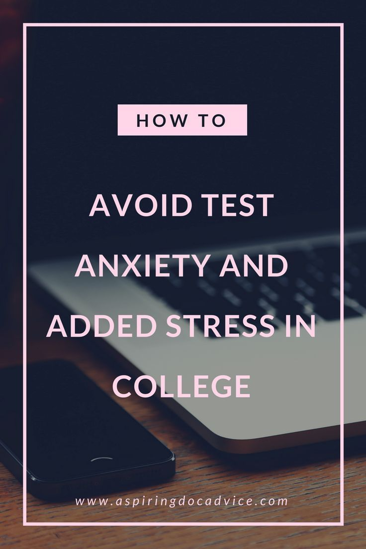 How To Avoid Test Anxiety And Added Stress In College