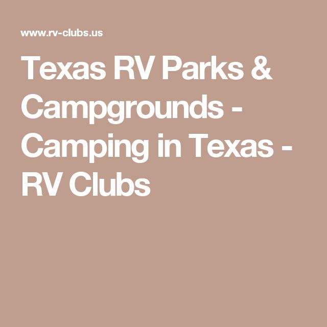 Texas RV Parks & Campgrounds - Camping in Texas - RV Clubs