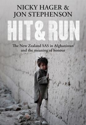 Hit & run : the New Zealand SAS in Afghanistan and the meaning of honour