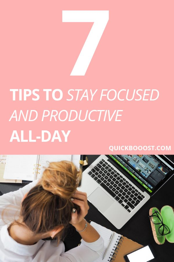 Become more productive and stay focused all-day by utilizing these 7 productivit...
