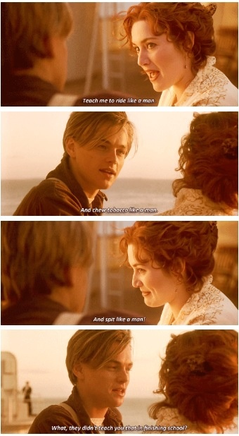 Titanic. :) movie lines and picture of action. BTW it's from the movie
