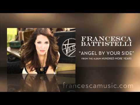 Angel By Your Side by Francesca Battistelli (Lyrics on ...