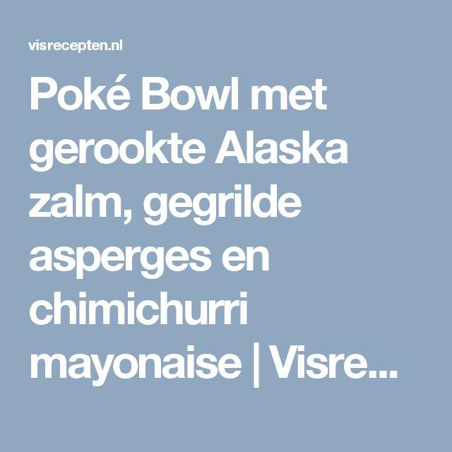Poké Bowl met gerookte Alaska zalm, gegrilde asperges en chimichurri mayonaise | Visrecepten.nl