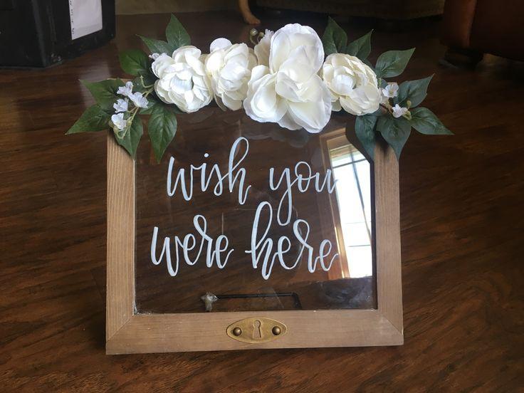 Wedding remembrance sign. Wish you were here