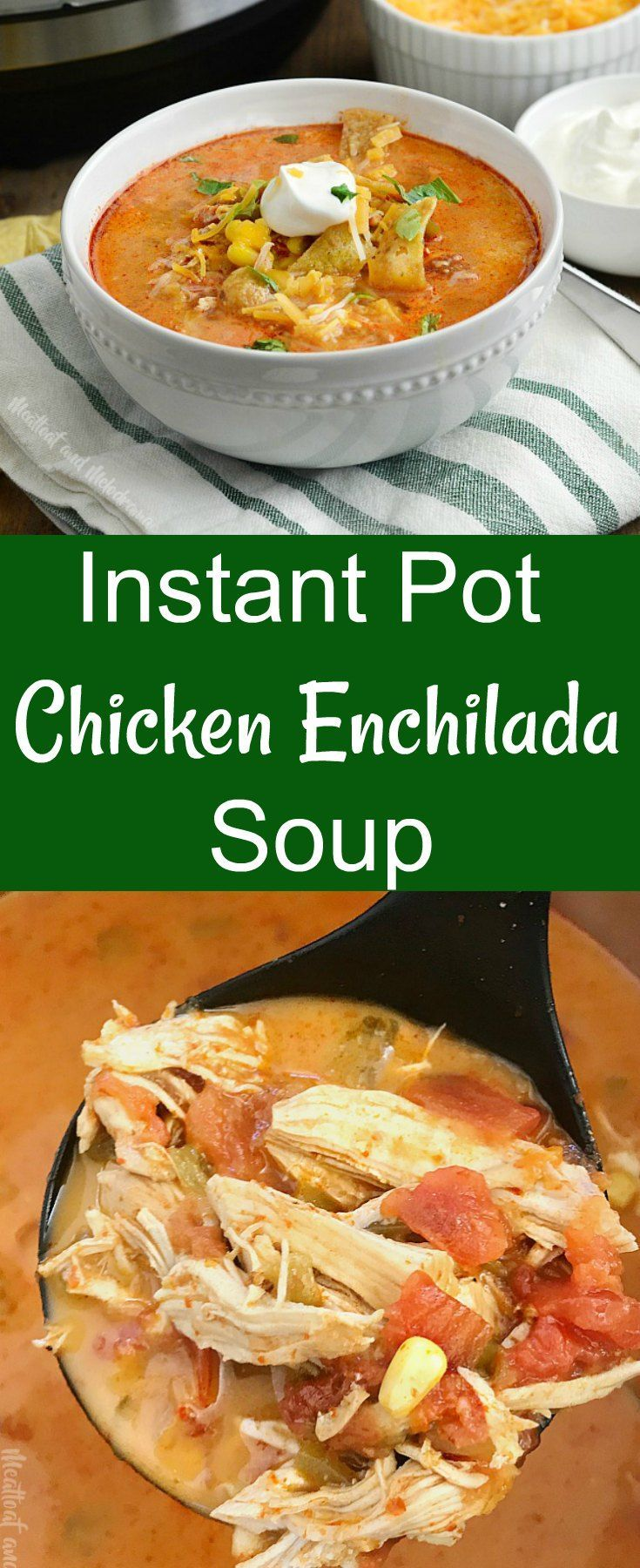 Instant Pot Chicken Enchilada Soup - A quick and easy chicken soup recipe made in the pressure cooker. Perfect easy comfort food dinner for busy days and kid friendly too! from Meatloaf and Melodrama #InstantPot #pressurecooker #easydinner