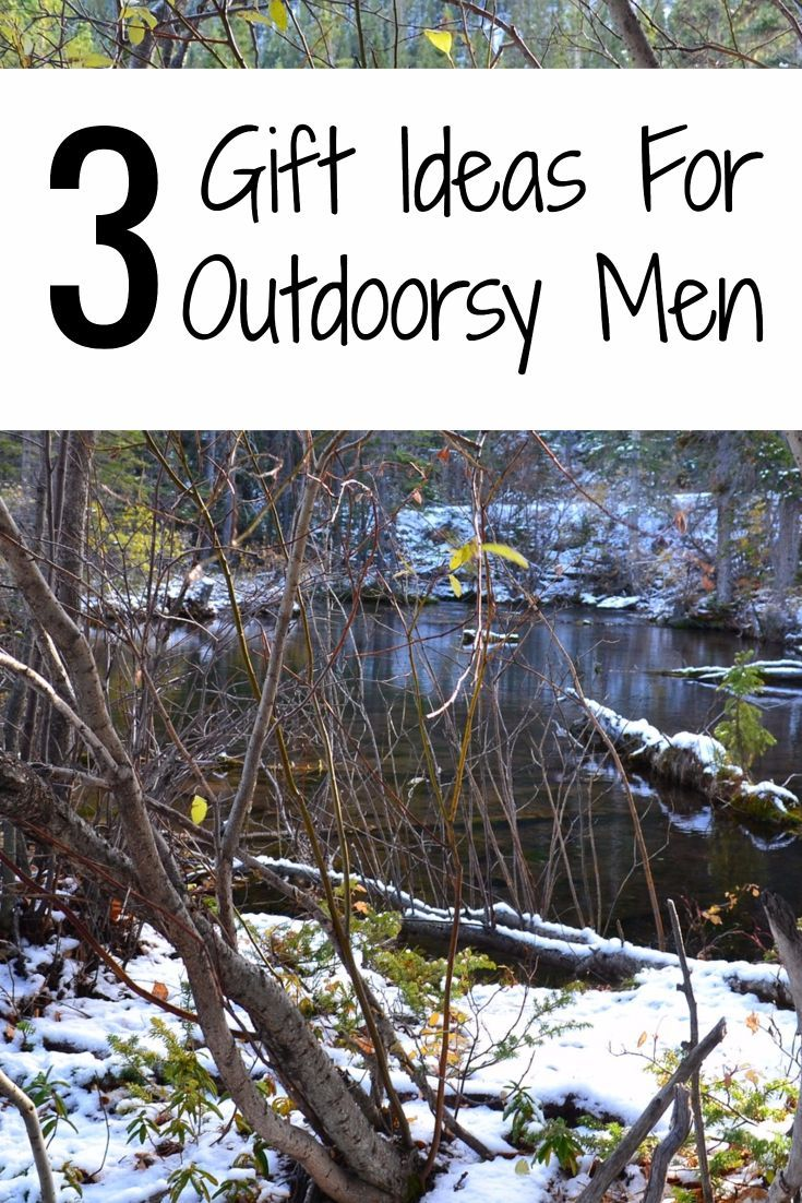 3 Gift Ideas For Outdoorsy Men