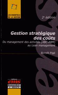 Benoît Pigé - Gestion stratégique des coûts - Du management des activités (ABC-ABM) au Lean management. - Agrandir l'image