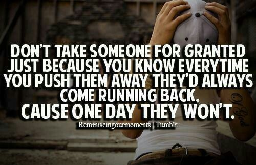 Best 25 Granted Quotes Ideas On Pinterest: 17 Best Images About Taken For Granted :( On Pinterest