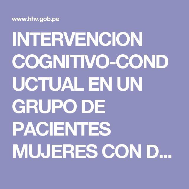 INTERVENCION COGNITIVO-CONDUCTUAL EN UN GRUPO DE PACIENTES MUJERES CON DEPENDENCIA.pdf