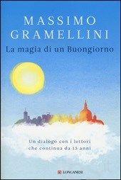 La magia di un buongiorno - Gramellini Massimo - Libro - Longanesi - Il Cammeo - IBS