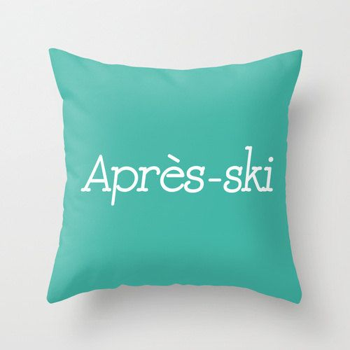 Après Ski Pillow Cover, ski decor, mountain cabin decor, turquoise blue pillow, ski gifts,  pillow cover by RiverOakStudio on Etsy https://www.etsy.com/listing/199833253/apres-ski-pillow-cover-ski-decor