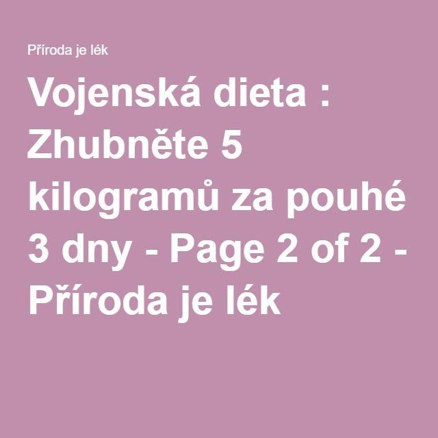 Vojenská dieta : Zhubněte 5 kilogramů za pouhé 3 dny - Page 2 of 2 - Příroda je lék