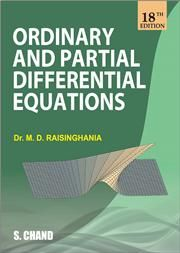 ORDINARY AND PARTIAL DIFFERENTIAL EQUATIONS 18/e; DR. M.D. RAISINGHANIA