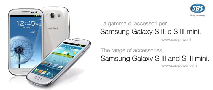 The range of accessories for Samsung Galaxy SIII and SIII mini. http://www.sbs-power.com/search.htm?str_src=s+III