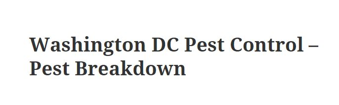 Washington DC Pest Control - Pest Breakdown   DC Pest Control