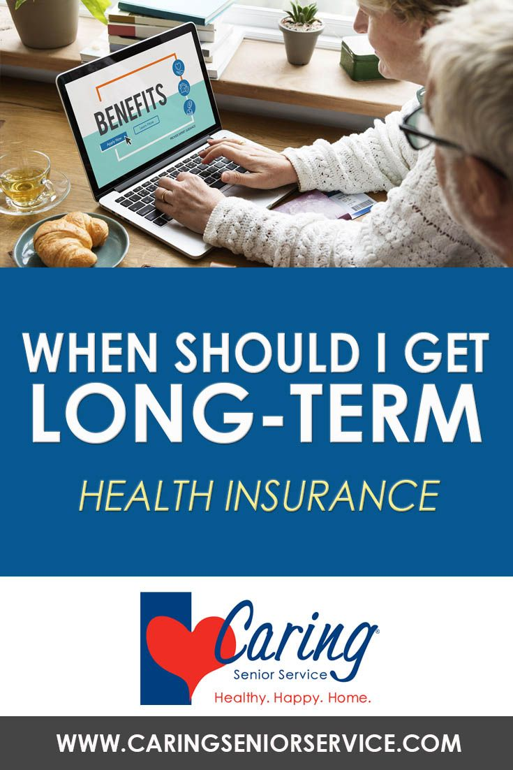 When Should I Get Long Term Health Insurance Health Insurance Health Insurance Humor Health