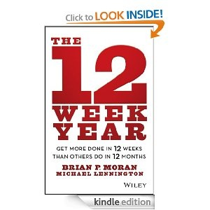 Amazon.com: The 12 Week Year: Get More Done in 12 Weeks than Others Do in 12 Months eBook: Brian P. Moran, Michael Lennington: Kindle Store