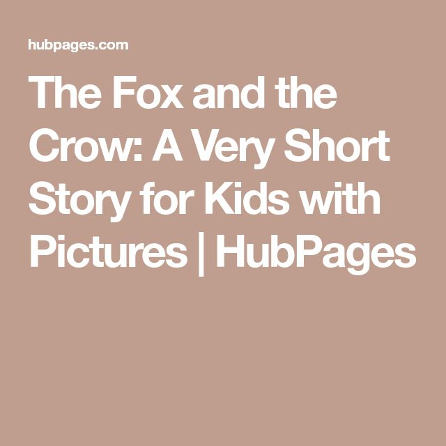 The Fox and the Crow: A Very Short Story for Kids with Pictures | HubPages